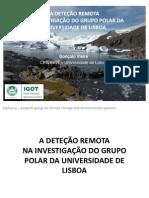 A deteção remota na investigação do grupo polar da Universidade de Lisboa.pdf