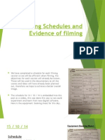 Filming Schedules and Evidence of Filming