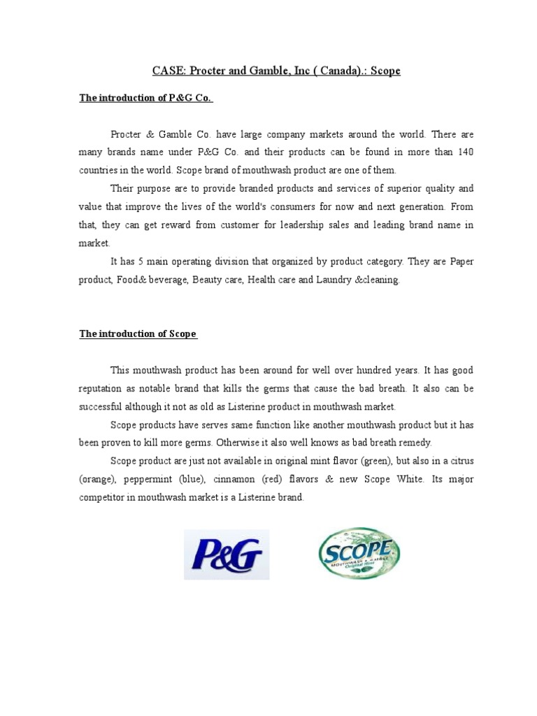 case study p g scope Free case study solution & analysis | caseforestcom proctor and gamble, inc scope case synopsis gwen hearst, scope mouthwash brand manager for procter & gamble, inc is preparing a three year strategic plan for scope in the canadian market.
