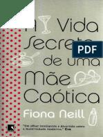 A Vida Secreta de Uma Mae Caoti - Fiona Neill