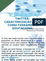 Twitter Caracterização e Utilização Como Ferramenta Educacional