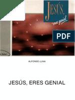 Jesus Eres Genial, Alfonso Luna