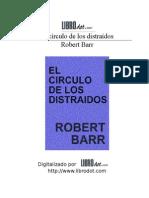 Barr Robert - El Circulo de Los Distraidos [Doc]