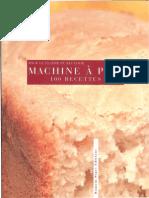 La Machine a Pain - 100 Recettes