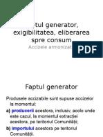 Fapt Generator, Exigibilitate, Eliberare Spre Consum