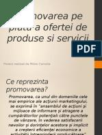 Promovarea Pe Piata a Ofertei de Produse Si