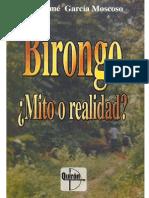 Birongo ¿mito o realidad?