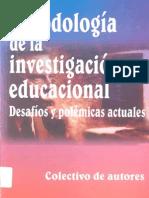 Metodologia de la Investigacion Educacional Desafio y Polemicas Actuales.pdf