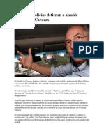 Alerta en Venezuela por detencion de alcalde opositor de Caracas Detencion de Alcalde Opositor de Caracas