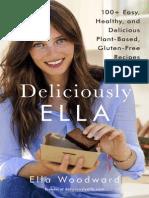 Deliciously Ella 100+ Easy, Healthy, and Delicious Plant-Based, Gluten-Free Recipes By Ella Woodward