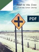 Road to the Cross 40-Day Lenten Journey