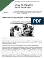 Fidel Castro Saqueou Angola e Torturou Angolanos _ Não Deixe Que Um Professor Comunista Adote Seu Filho