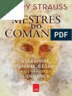Mestres Do Comando - Alexandre, Aníbal, César e Os Gênios Da Liderança - Barry Strauss