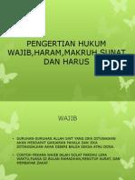 PENGERTIAN HUKUM WAJIB,HARAM,MAKRUH,SUNAT DAN HARUS.pptx