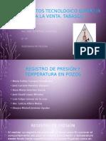 Registro de Presion y Temperatura en Pozos