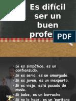 esdifcilserunbuenprofesor-120515113752-phpapp02.ppt