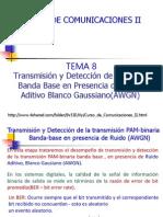 Tema 8 Comunicaciones II - Transmisión y Deteccion de Banda Base Con AWGN Mayo de 2014