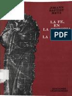 METZ, J. B., La Fe, En La Historia y La Sociedad. Esbozo de Una Teología Política Fundamental Para Nuestro Tiempo, Cristiandad, Madrid 1979