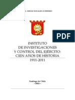 Instituto de Investigaciones y Control Del Ejército. Cien Años de Historia 1911-2011 (IDIC). (2011)