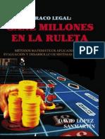 Atraco Legal Gane Millones en La Ruleta