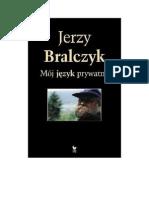Bralczyk Jerzy - Mój Język Prywatny