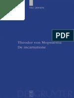 PTS 65 Till Jansen-Theodor von Mopsuestia, De incarnatione (Patristische Texte Und Studien) (2009).pdf