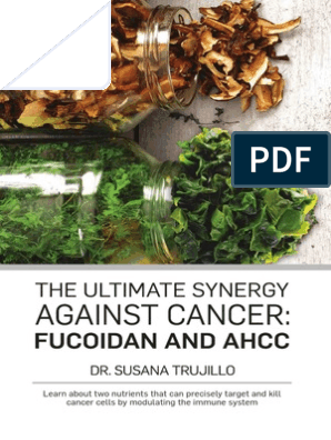 The Ultimate Synergy Against Cancer: Fucoidan and AHCC