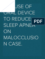 The use of oral device to reduce sleep apnea on malocclusion case.