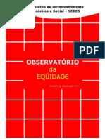 As Desigualdades na Escolarização no Brasil Relatório de Observatótio 1 e2.edição 11.2006