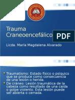 Trauma Craneoencefálico Licda Mª Mag. Alvarado UNICAES