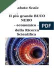 Il più grande BUCO NERO - economico - della Ricerca Scientifica