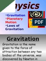 •Gravitation •Planetary Motion •Laws of Gravitation