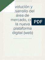 Evolución y desarrollo del área de mercado, con la nueva plataforma digital (web)