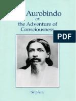 Satprem Sri Aurobindo or the Adventure of Consciousness