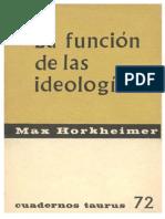 Max Horkheimer La Funcion de Las Ideologias