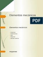 Presentacion Elementos Mecanicos.pptx