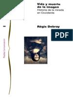 Regis Debray - Vida y muerte de la imagen