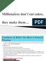 Billionaires Don't Eat Cakes