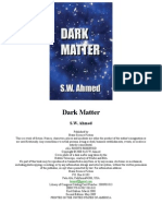 S.W. Ahmed - Dark Matter