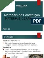 Aula 12 - Materiais de Construcao - Materiais Cerâmicos - TED01MA