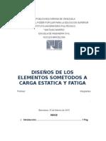 Diseños de Los Elementos Sometidos a Carga estatica y fatiga.