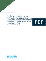 ESOMAR Guia Para Recoleccion Pasiva de Datos Observacion y Grabacion