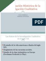 Aproximación Histórica de La Investigación Cualitativa