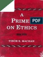 Tibor R. Machan-A Primer on Ethics (1997)