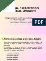 Cursul 5 Educatia, Caractersitici, Ipostaze,Dimensiuni