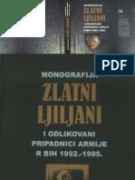 Monografija Zlatni Ljiljanii  i odlikovani pripadnici Armije R BiH 1992. - 1995.