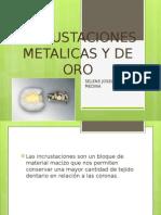 Incrustaciones Metalicas y de Oro