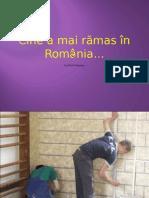 Cine a Mai Ramas in Romania