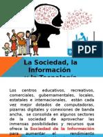 La Sociedad, La Informacion y La Tecnologia