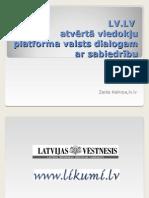 LV.LV atvērtā viedokļu platforma valsts dialogam ar sabiedrību